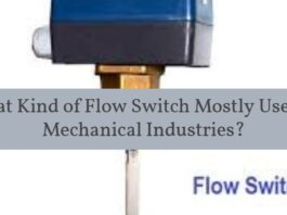 Flow switch- What Kind of Flow Switch Mostly Used in Mechanical Industries?