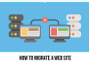 A Brief Guide on How To Migrate A Website